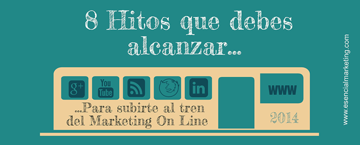 Hitos para subirse al tren del marketing On line