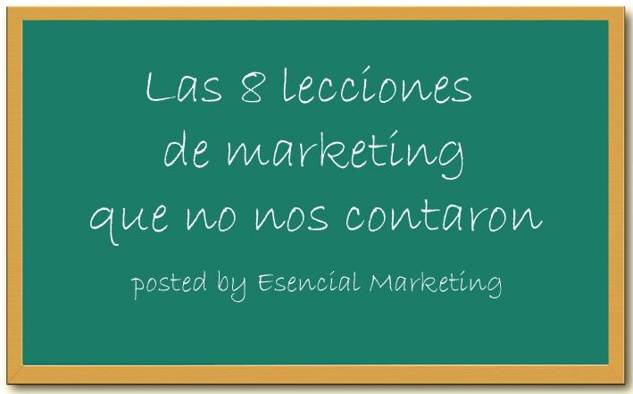Las 8 lecciones de marketing que no nos contaron