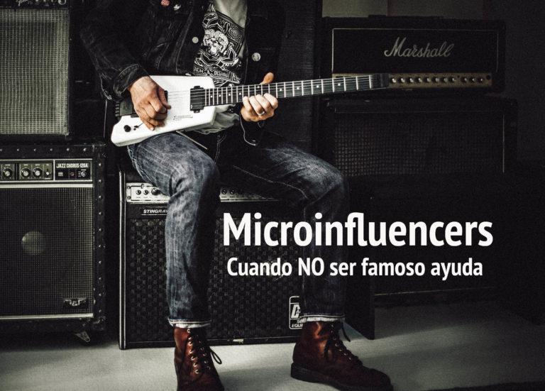 Microinfluencers. Cuando NO ser famoso ayuda